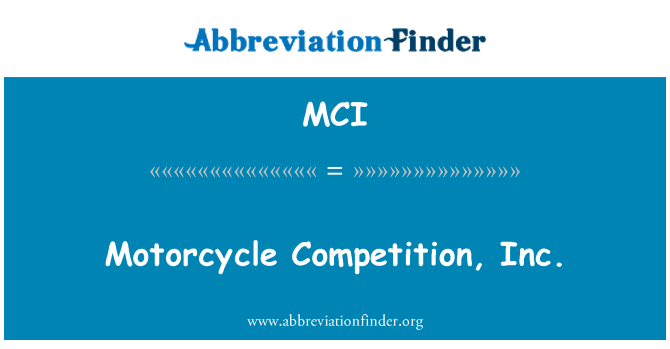 MCI: Motorcycle Competition, Inc.