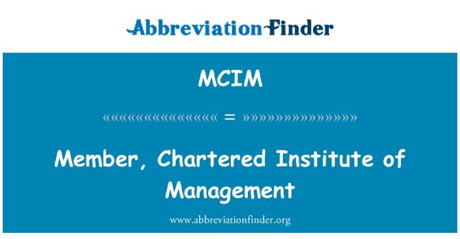 MCIM: Member, Chartered Institute of Management