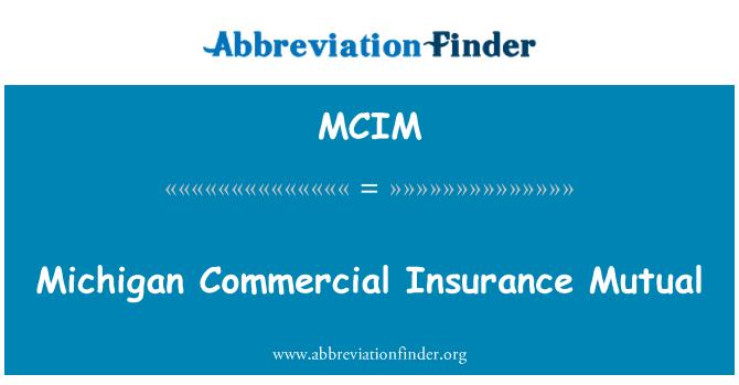 MCIM: Michigan Commercial Insurance Mutual