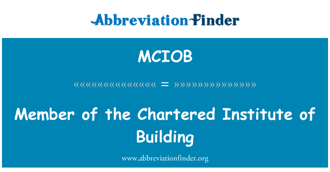 MCIOB: Member of the Chartered Institute of Building