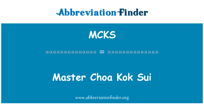 MCKS: Master Choa Kok Sui