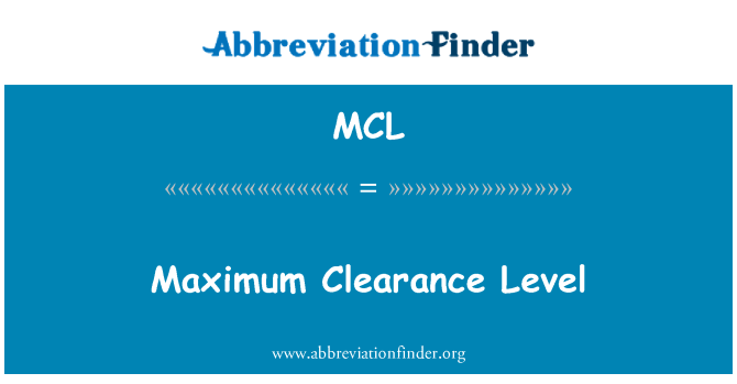 MCL: Maximum Clearance Level