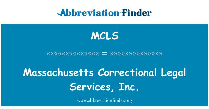 MCLS: Massachusetts Correctional Legal Services, Inc.