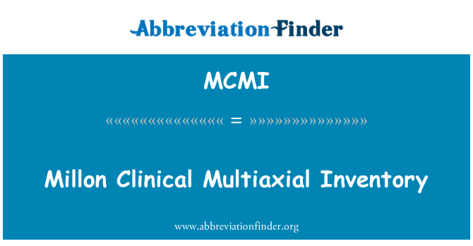 MCMI: Millon Clinical Multiaxial Inventory