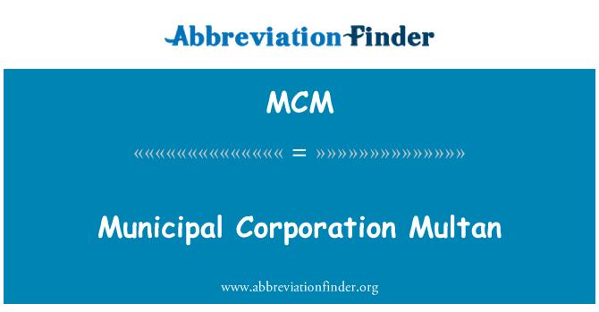 MCM: Municipal Corporation Multan