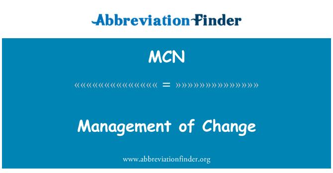 MCN: Management of Change