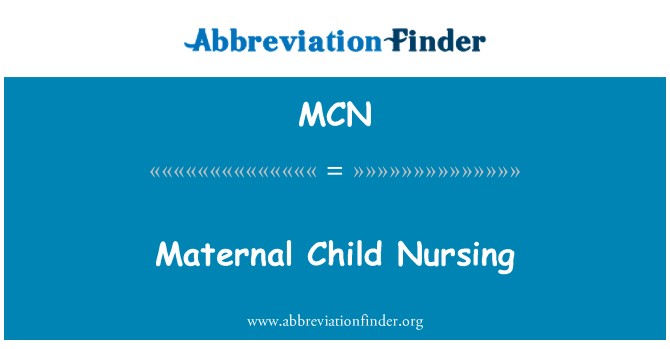 MCN: Maternal Child Nursing