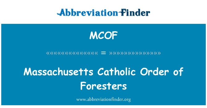 MCOF: Massachusetts Catholic Order of Foresters
