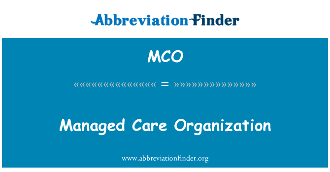 MCO: Managed Care Organization