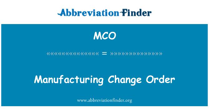 MCO: Manufacturing Change Order