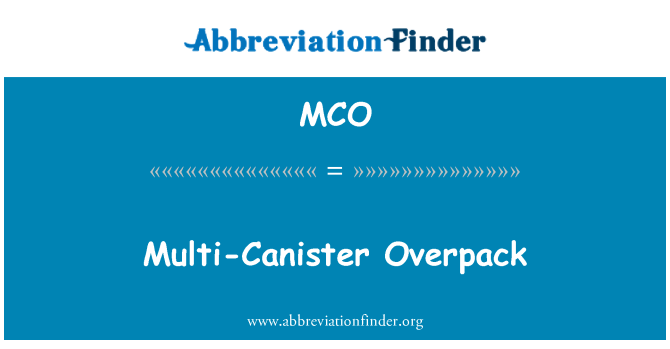 MCO: Multi-Canister Overpack