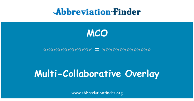 MCO: Multi-Collaborative Overlay