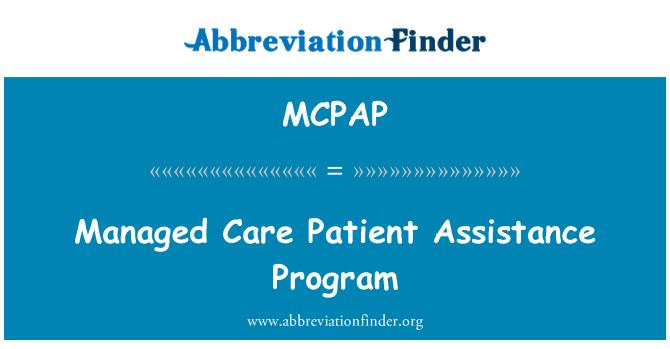 MCPAP: Managed Care Patient Assistance Program