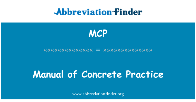 MCP: Manual of Concrete Practice