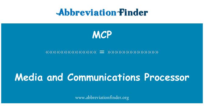 MCP: Media and Communications Processor
