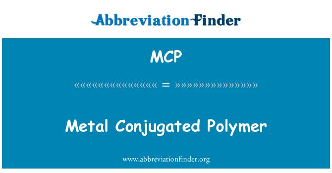 MCP: Metal Conjugated Polymer
