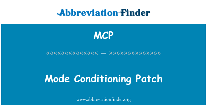 MCP: Mode Conditioning Patch