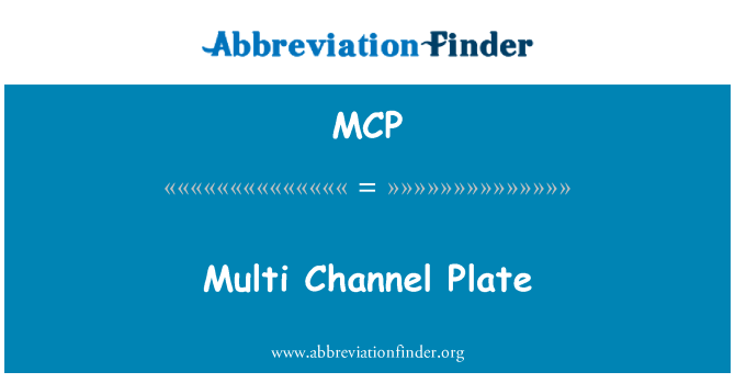 MCP: Multi Channel Plate