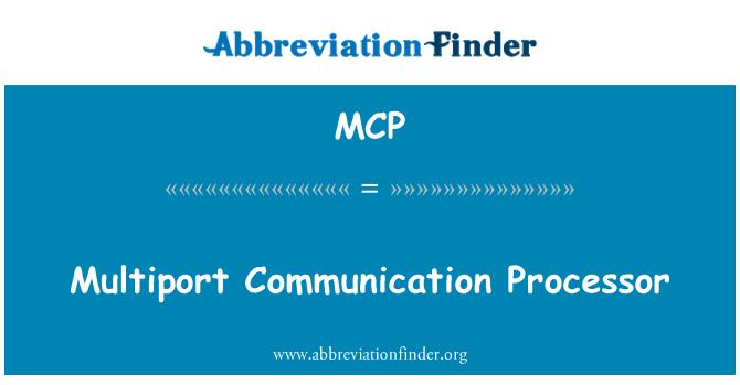 MCP: Multiport Communication Processor
