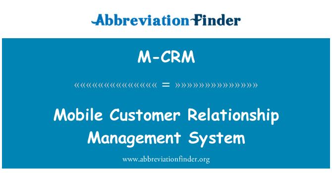 M-CRM: Mobile Customer Relationship Management System