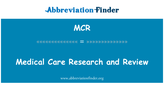 MCR: Medical Care Research and Review