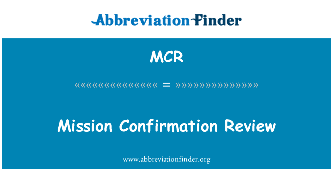 MCR: Mission Confirmation Review
