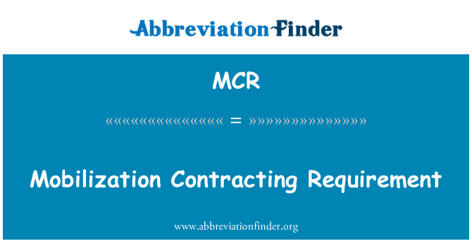 MCR: Mobilization Contracting Requirement