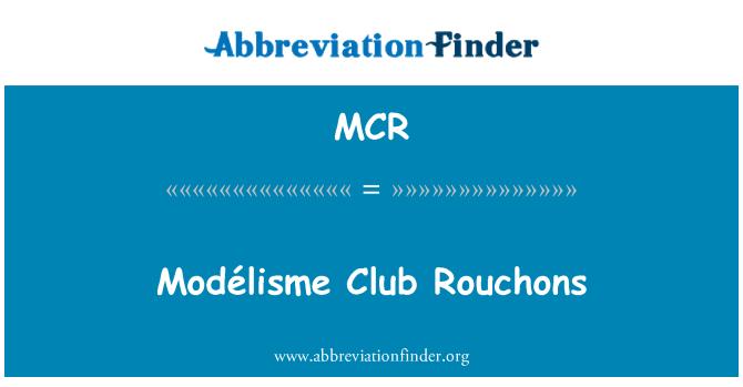 MCR: Modélisme Club Rouchons