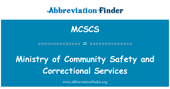 MCSCS: Ministry of Community Safety and Correctional Services