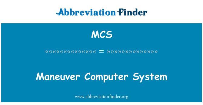 MCS: Maneuver Computer System