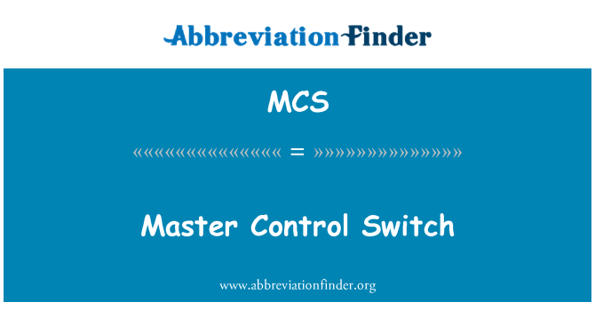MCS: Master Control Switch