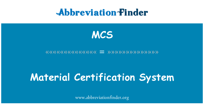 MCS: Material Certification System