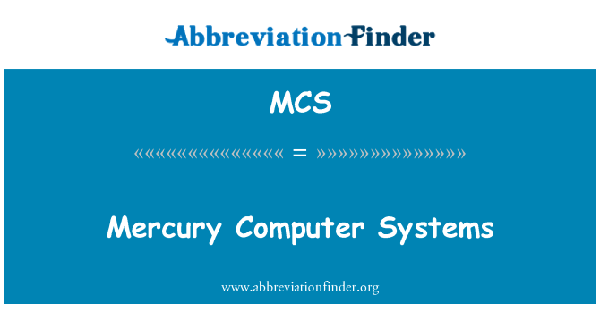 MCS: Mercury Computer Systems