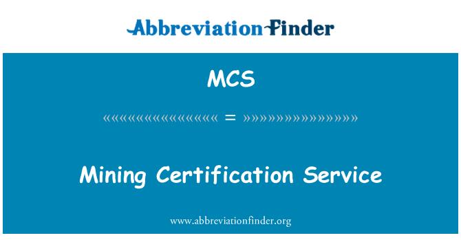MCS: Mining Certification Service