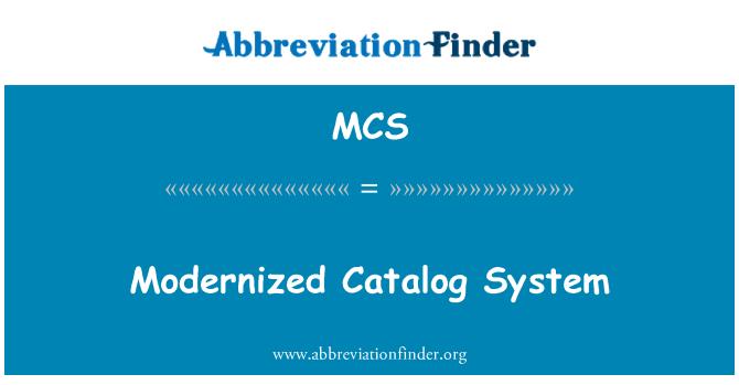MCS: Modernized Catalog System