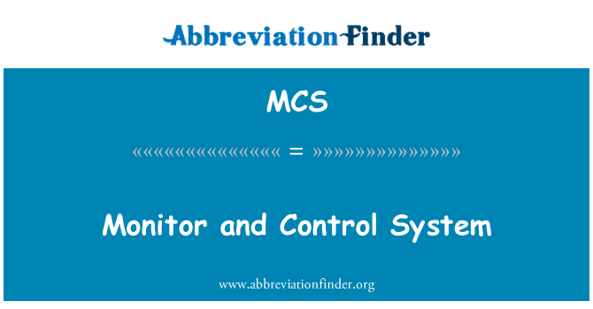 MCS: Monitor and Control System