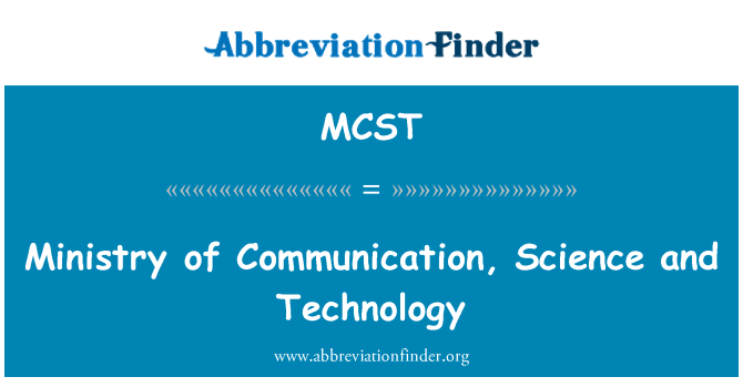 MCST: Ministry of Communication, Science and Technology