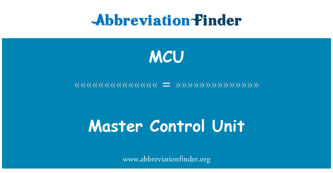 MCU: Master Control Unit