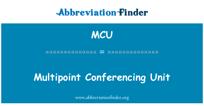MCU: Multipoint Conferencing Unit