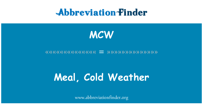 MCW: Meal, Cold Weather
