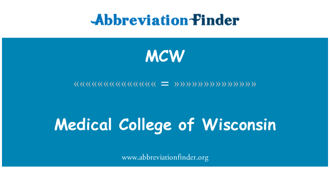 MCW: Medical College of Wisconsin