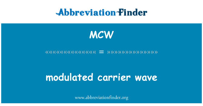 MCW: modulated carrier wave