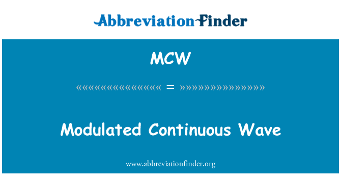 MCW: Modulated Continuous Wave