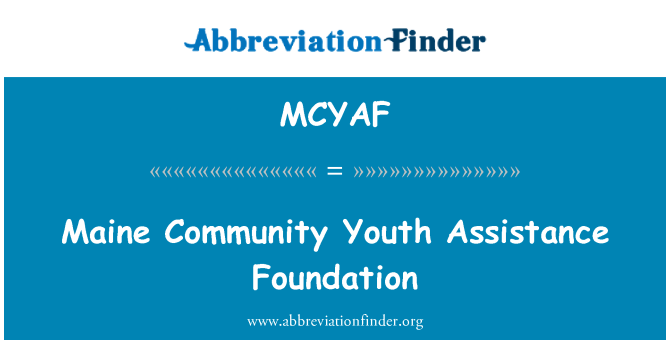 MCYAF: Maine Community Youth Assistance Foundation