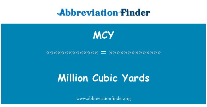 MCY: Million Cubic Yards