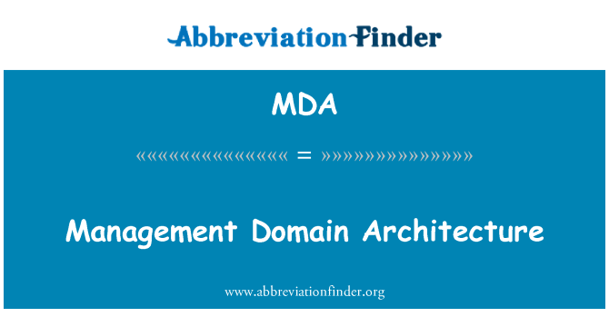 MDA: Management Domain Architecture
