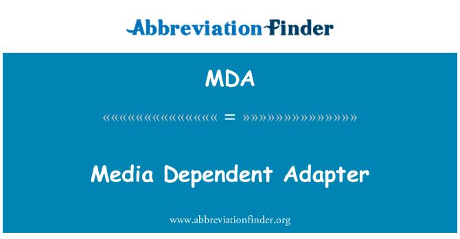MDA: Media Dependent Adapter