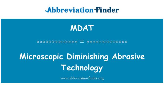 MDAT: Microscopic Diminishing Abrasive Technology