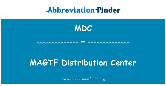 MDC: MAGTF   Distribution Center