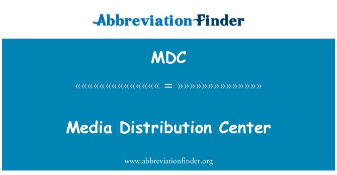 MDC: Media Distribution Center